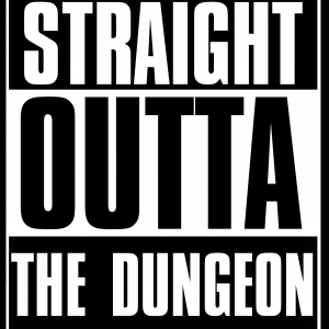 Straight Outta The DUNGEON by 6ixset
