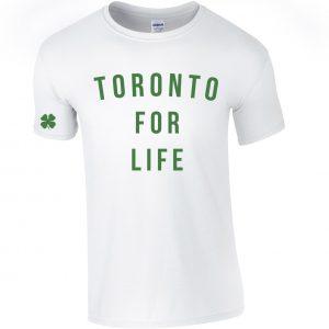 Toronto for Life - Irish Green on White T-Shirt