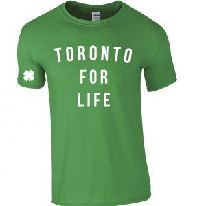 Toronto For Life by 6ixset - White on Irish Green T-Shirt