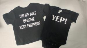 custom - did we just become best friends and yep toddler and baby one piece