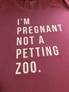 custom - im pregnant not a petting zoo